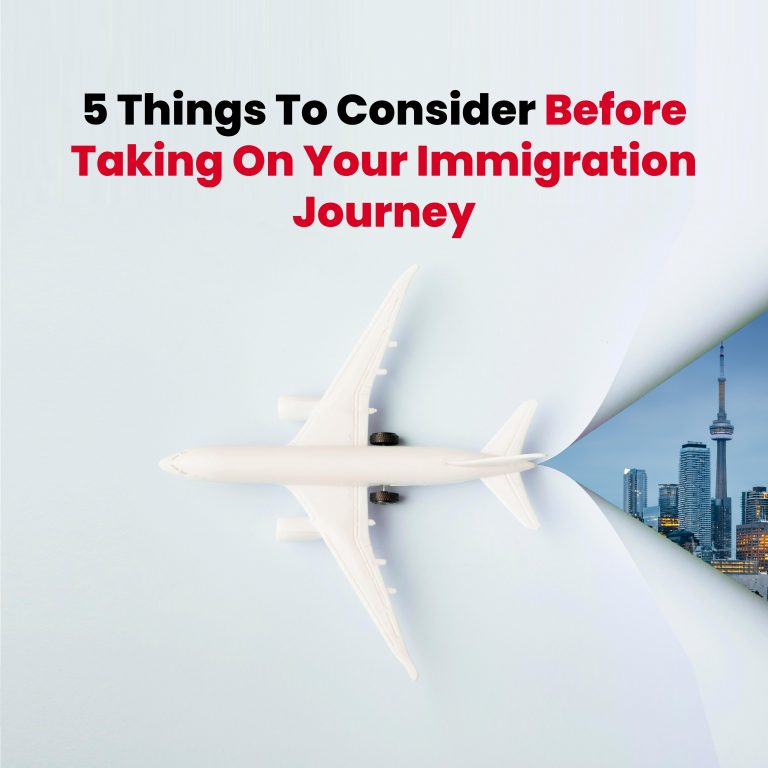 5 things to consider before taking on your immigration journey