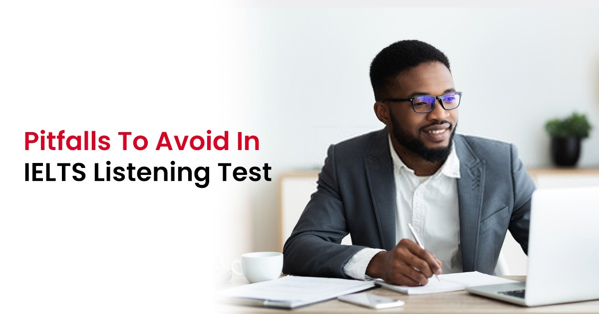 Pitfalls to Avoid in IELTS Listening Test